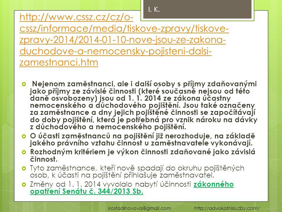 http://www.cssz.cz/cz/o- cssz/informace/media/tiskove-zpravy/tiskove- zpravy-2014/2014-01-10-nove-jsou-ze-zakona- duchodove-a-nemocensky-pojisteni-dal