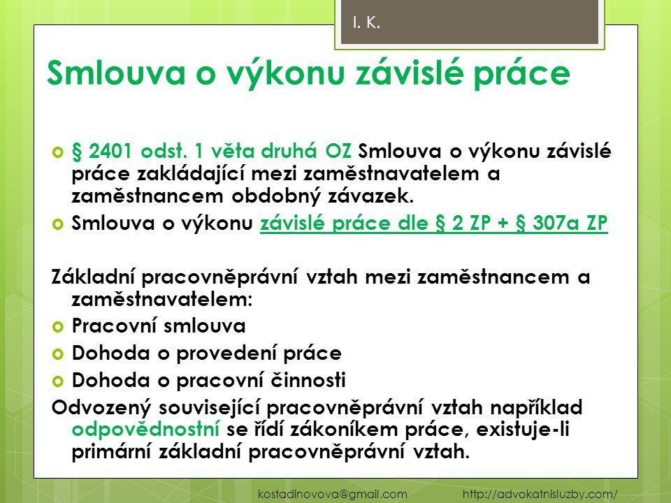 Základní zásady pracovněprávních vztahů  Listina základních práv a svobod–usn.č.2/1993 Sb., o vyhlášení její součásti ústavního pořádku ČR - čl.