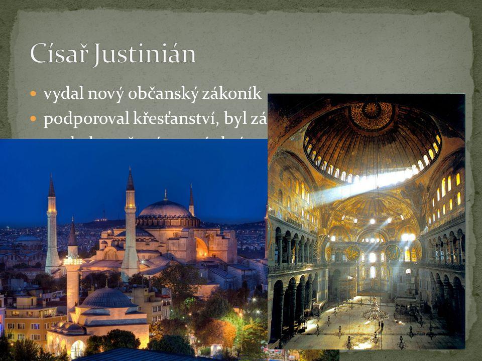 vydal nový občanský zákoník podporoval křesťanství, byl zároveň hlavou církve nechal stavět výstavné chrámy a paláce především v Konstantinopoli nejzn