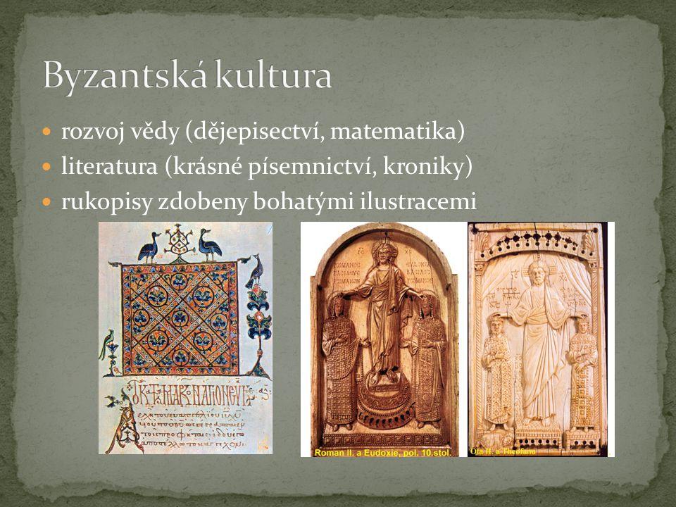 rozvoj vědy (dějepisectví, matematika) literatura (krásné písemnictví, kroniky) rukopisy zdobeny bohatými ilustracemi