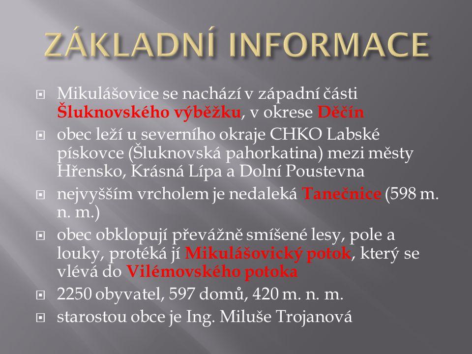  Mikulášovice se nachází v západní části Šluknovského výběžku, v okrese Děčín  obec leží u severního okraje CHKO Labské pískovce (Šluknovská pahorkatina) mezi městy Hřensko, Krásná Lípa a Dolní Poustevna  nejvyšším vrcholem je nedaleká Tanečnice (598 m.