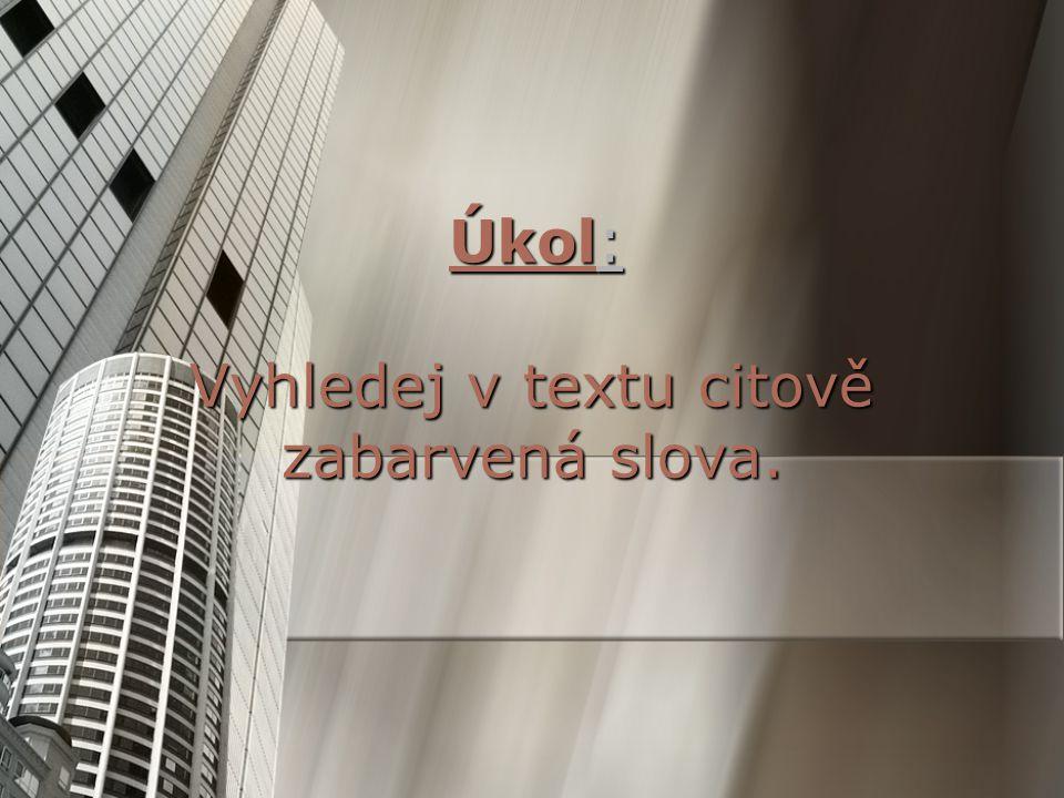 Slova citově zabarvená 6.ročník ZŠ Použitý software: držitel licence - ZŠ J.