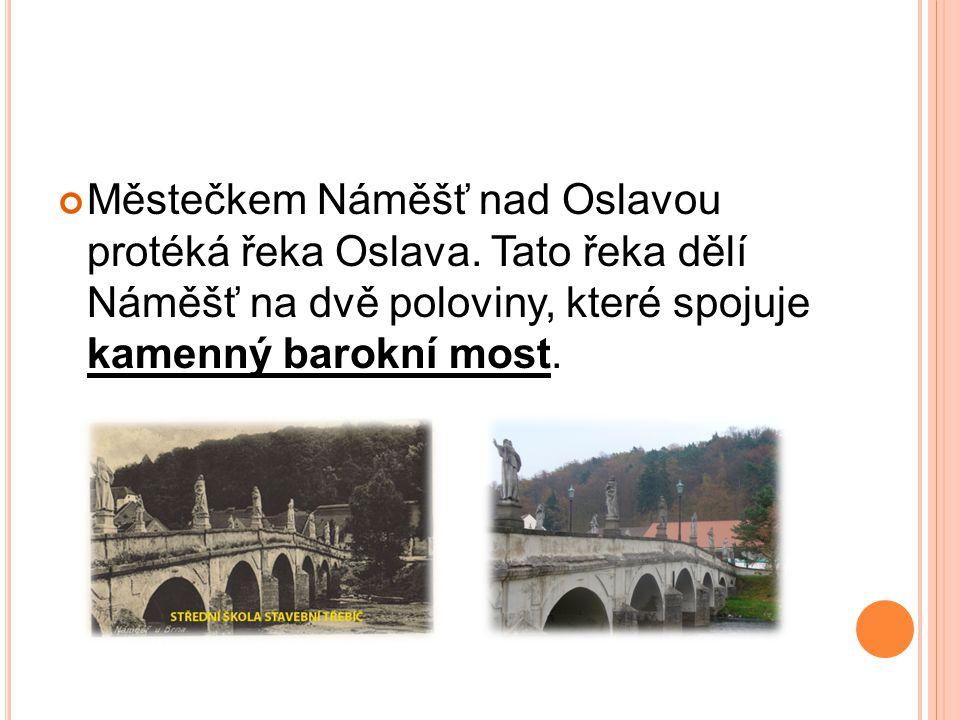 Městečkem Náměšť nad Oslavou protéká řeka Oslava.