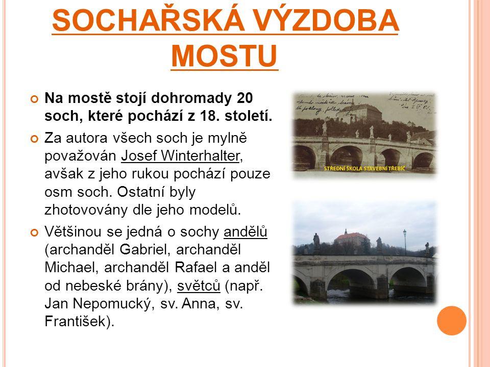 SOCHAŘSKÁ VÝZDOBA MOSTU Na mostě stojí dohromady 20 soch, které pochází z 18.