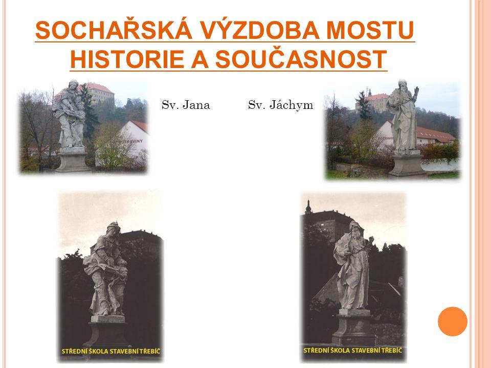 SOCHAŘSKÁ VÝZDOBA MOSTU HISTORIE A SOUČASNOST Sv. Jana Sv. Jáchym