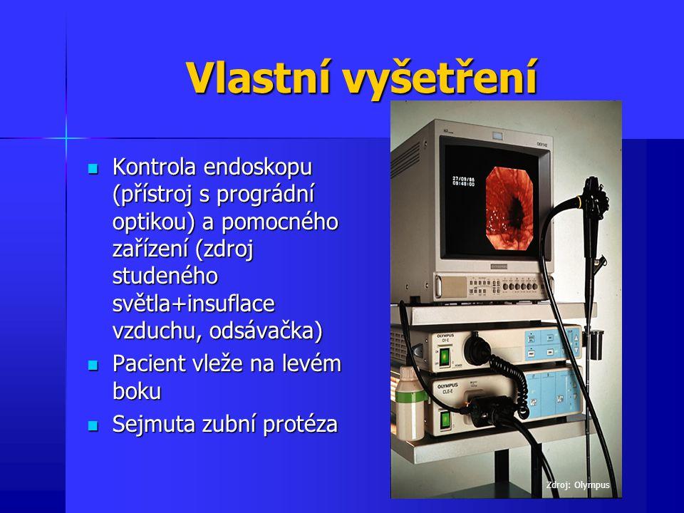 Vlastní vyšetření Kontrola endoskopu (přístroj s prográdní optikou) a pomocného zařízení (zdroj studeného světla+insuflace vzduchu, odsávačka) Kontrol