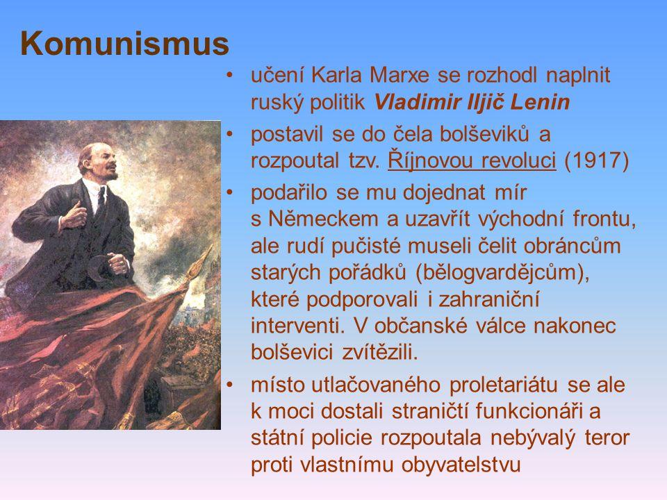 represe se ještě prohloubily, když se moci ujal Josif Vissarionovič Stalin komunistický ideál harmonické beztřídní společnosti se v Rusku zvrhl v pravý opak – totalitní režim – tvrdě potlačoval individualitu i odlišné názory, lidský život neměl žádnou hodnotu pokusy vyvézt komunistickou revoluci z Ruska do dalších evropských států byly neúspěšné – podařilo se je potlačit už v zárodku – ale vznikly zde komunistické politické strany – získaly řadu nespokojených voličů hlavně v době hospodářské krize sovětský režim je podporoval a prostřednictvím Komunistické internacionály (1919) fakticky řídil