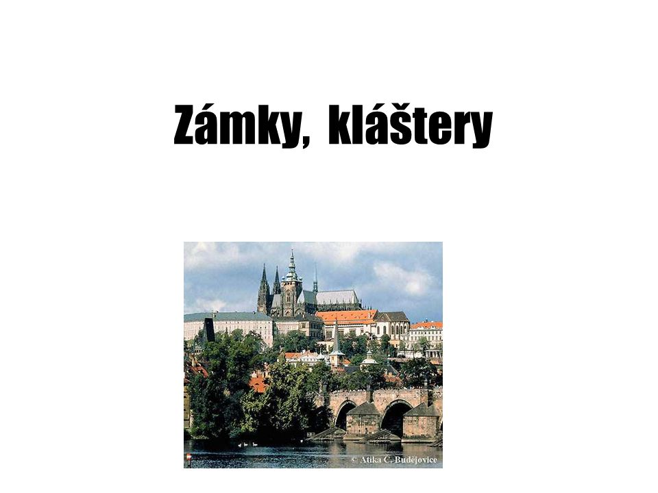 Zámky, kláštery Pražský hrad
