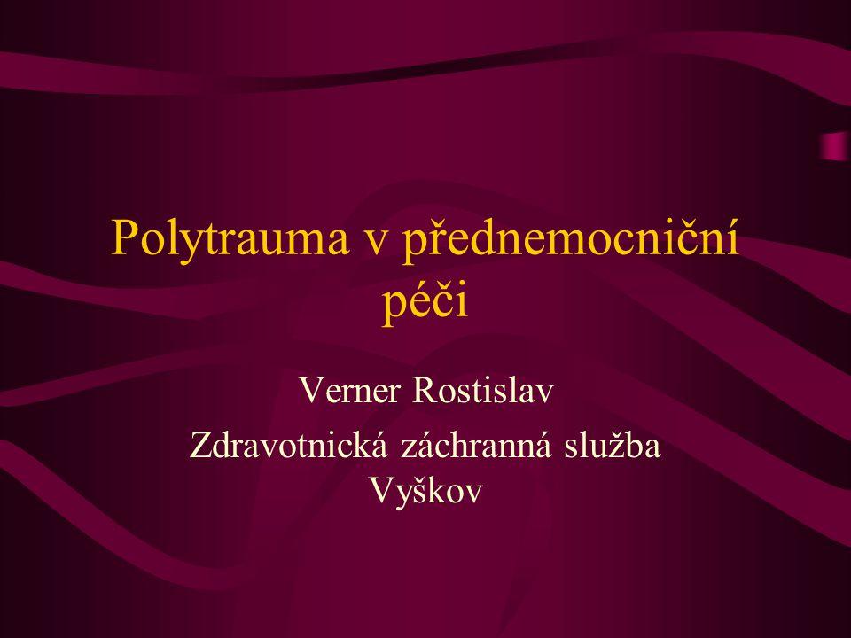 Polytrauma v přednemocniční péči Verner Rostislav Zdravotnická záchranná služba Vyškov
