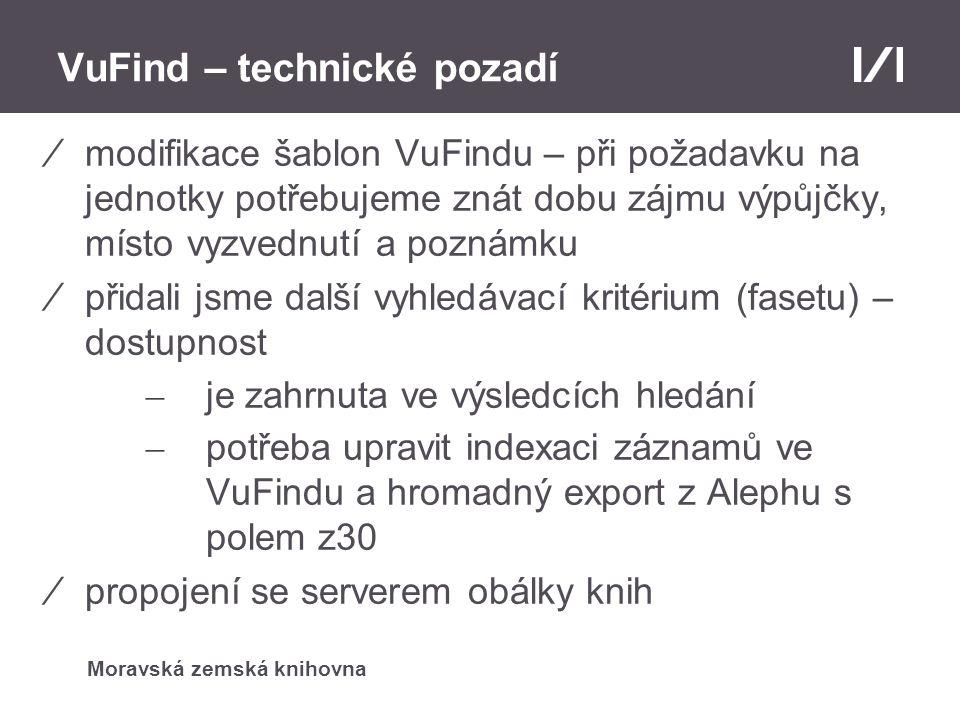 Moravská zemská knihovna VuFind – technické pozadí ⁄modifikace šablon VuFindu – při požadavku na jednotky potřebujeme znát dobu zájmu výpůjčky, místo