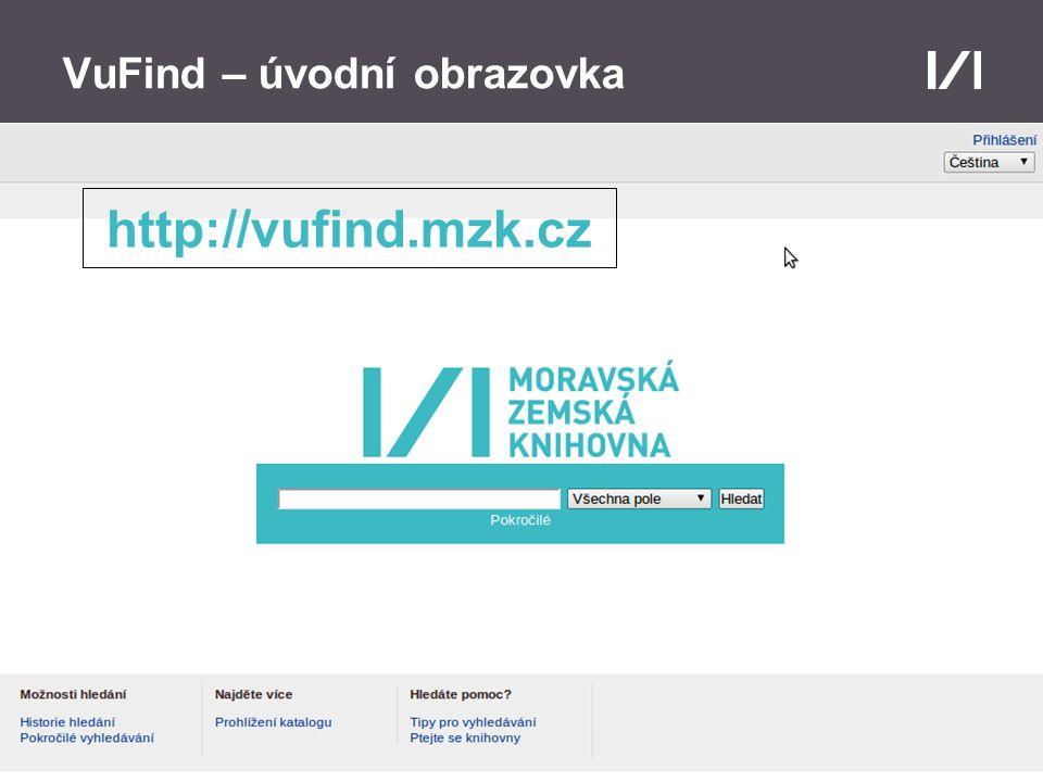 Moravská zemská knihovna VuFind – úvodní obrazovka http://vufind.mzk.cz