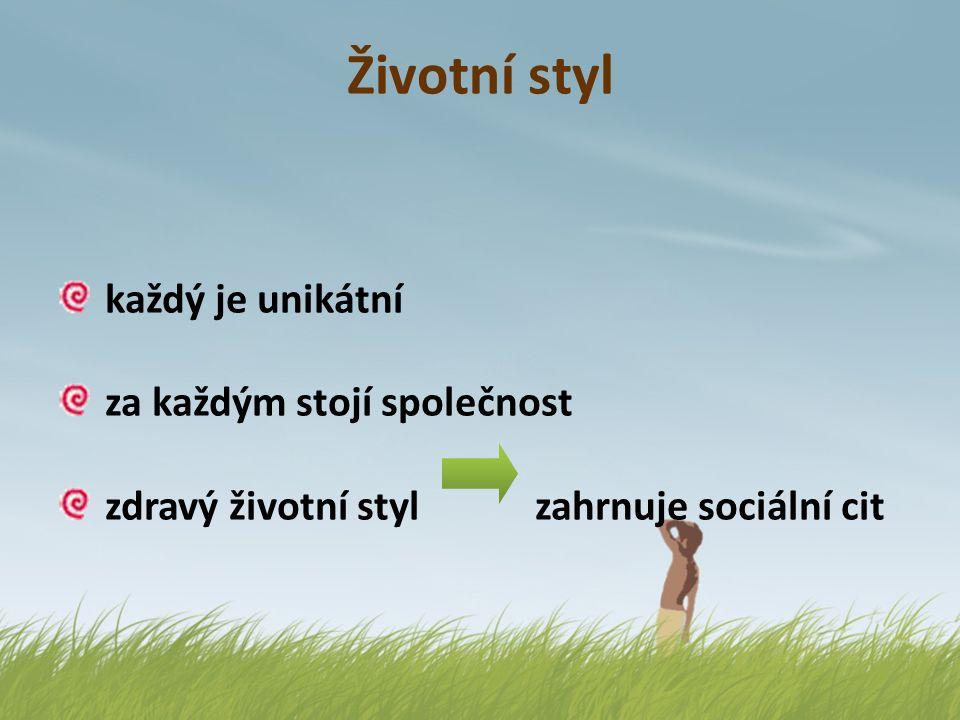 Životní styl každý je unikátní za každým stojí společnost zdravý životní styl zahrnuje sociální cit