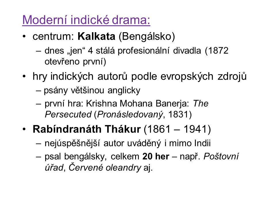 """Moderní indické drama: centrum: Kalkata (Bengálsko) –dnes """"jen"""" 4 stálá profesionální divadla (1872 otevřeno první) hry indických autorů podle evropsk"""