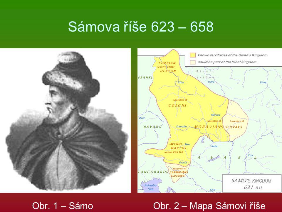 Sámova říše 623 – 658 Obr. 1 – Sámo Obr. 2 – Mapa Sámovi říše