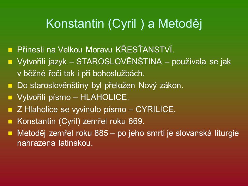 Konstantin (Cyril ) a Metoděj Přinesli na Velkou Moravu KŘESŤANSTVÍ.