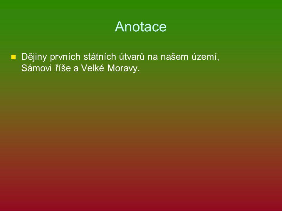 Kvíz 1.Sámo byl a) český kupec b) moravský kupec c) francký kupec 2.