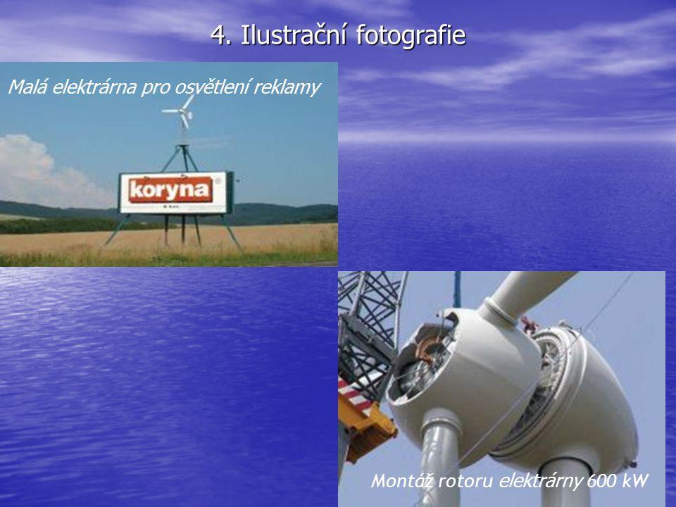 4. Ilustrační fotografie Malá elektrárna pro osvětlení reklamy Montáž rotoru elektrárny 600 kW