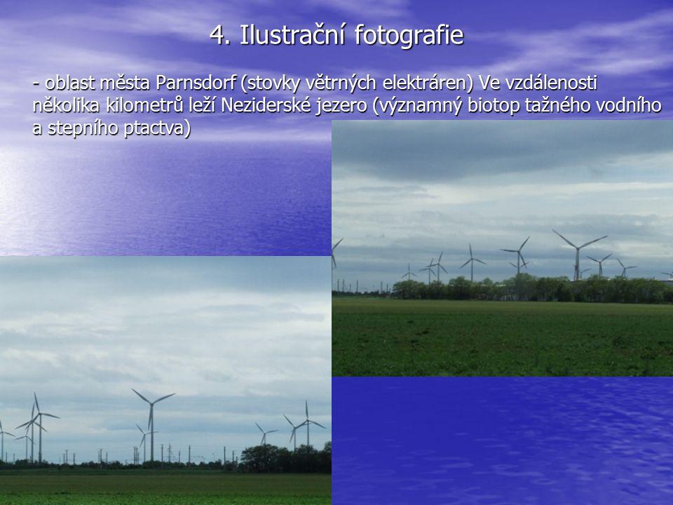 4. Ilustrační fotografie - oblast města Parnsdorf (stovky větrných elektráren) Ve vzdálenosti několika kilometrů leží Neziderské jezero (významný biot