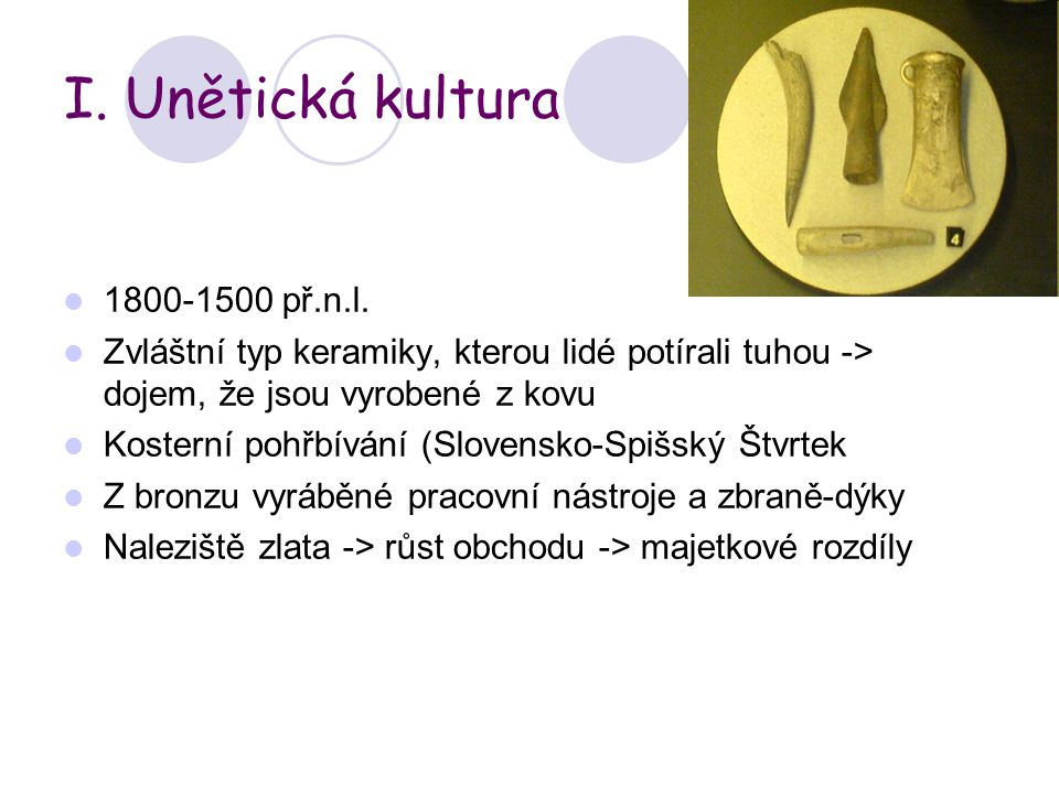 I. Unětická kultura 1800-1500 př.n.l.