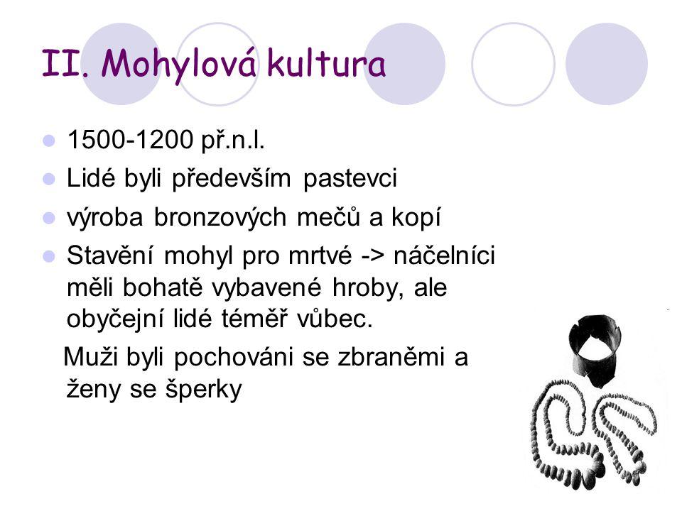 III.Kultura popelnicových polí 1200-700př.n.l.