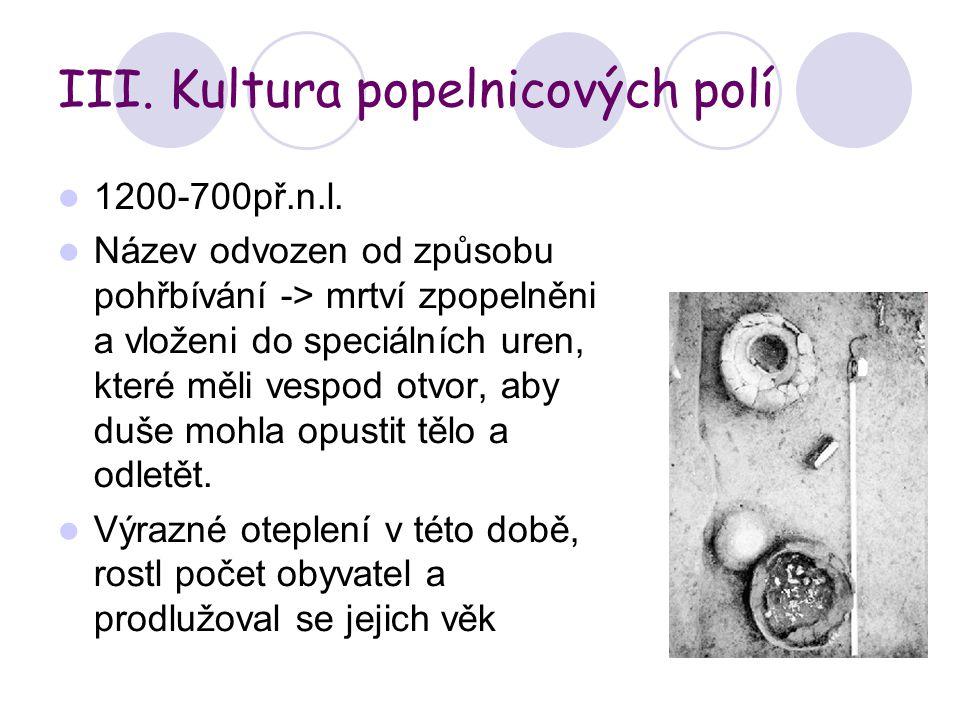 III. Kultura popelnicových polí 1200-700př.n.l.