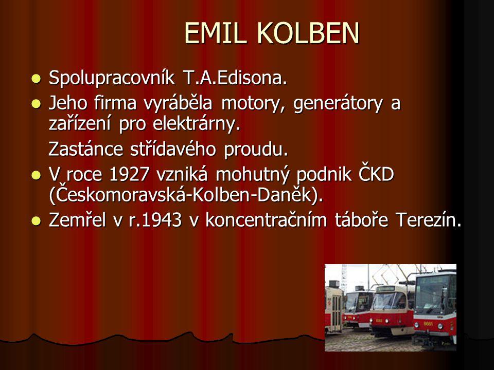 EMIL KOLBEN Spolupracovník T.A.Edisona.Spolupracovník T.A.Edisona.