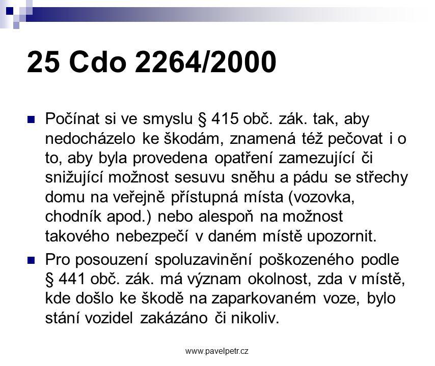 25 Cdo 2264/2000 Počínat si ve smyslu § 415 obč. zák. tak, aby nedocházelo ke škodám, znamená též pečovat i o to, aby byla provedena opatření zamezují