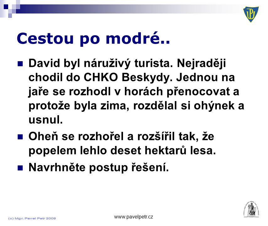 Cestou po modré.. www.pavelpetr.cz David byl náruživý turista. Nejraději chodil do CHKO Beskydy. Jednou na jaře se rozhodl v horách přenocovat a proto