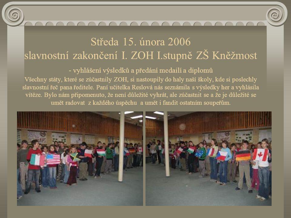 Středa 15. února 2006 slavnostní zakončení I.
