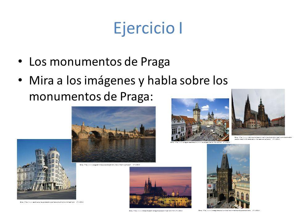 Ejercicio I Los monumentos de Praga Mira a los imágenes y habla sobre los monumentos de Praga: Zdroj: http://www.earch.cz/cs/revue/zdenek-lukes-tancic
