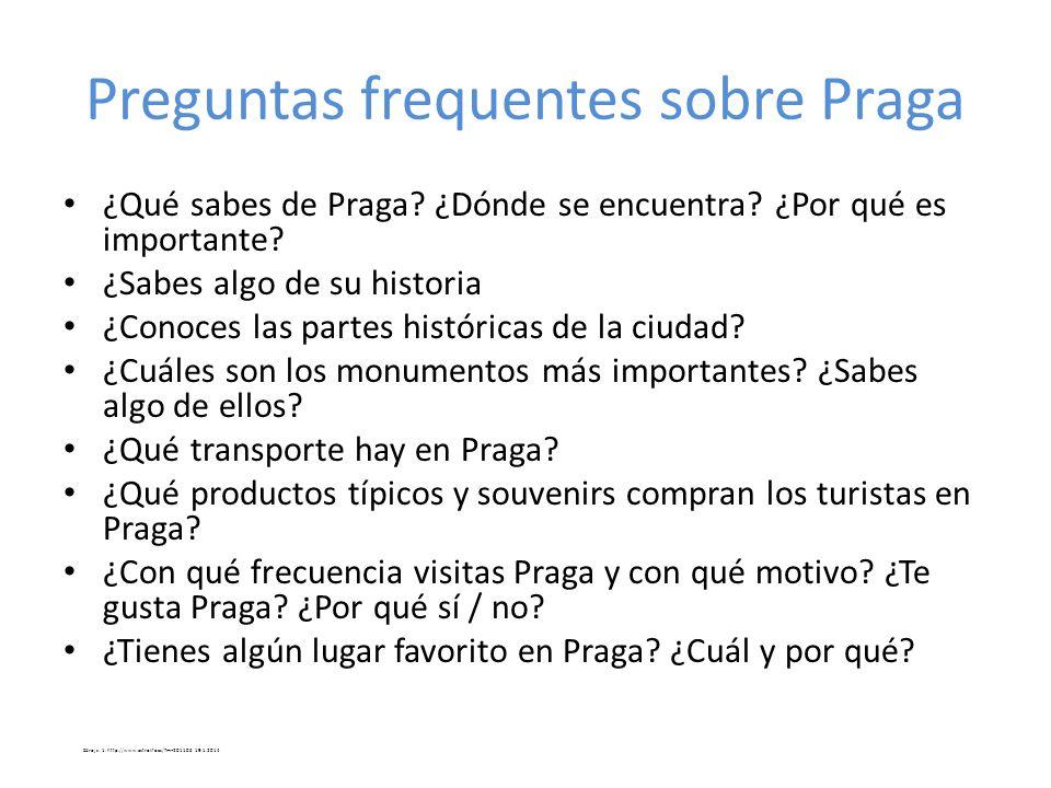 Preguntas frequentes sobre Praga ¿Qué sabes de Praga? ¿Dónde se encuentra? ¿Por qué es importante? ¿Sabes algo de su historia ¿Conoces las partes hist