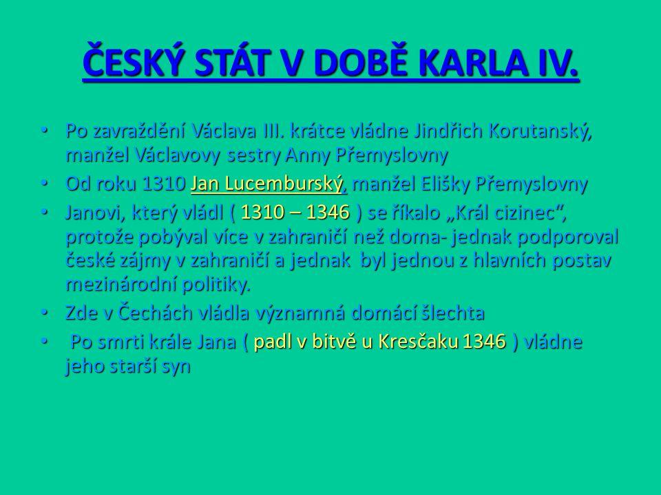 ČESKÝ STÁT V DOBĚ KARLA IV.Po zavraždění Václava III.