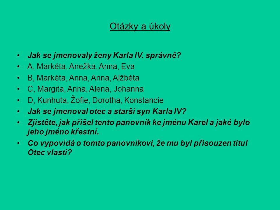 Otázky a úkoly Jak se jmenovaly ženy Karla IV. správně.