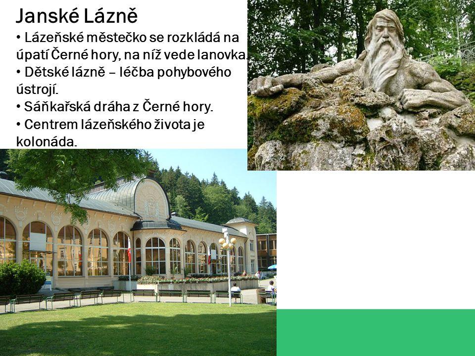 Janské Lázně Lázeňské městečko se rozkládá na úpatí Černé hory, na níž vede lanovka.