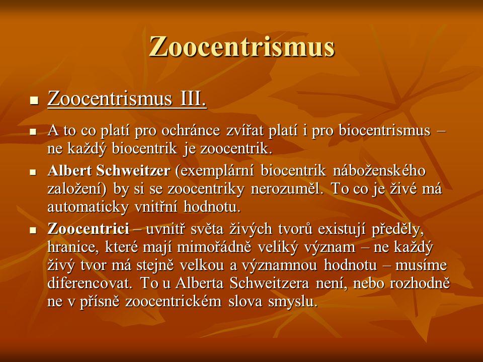 Zoocentrismus Zoocentrismus III.Zoocentrismus III.