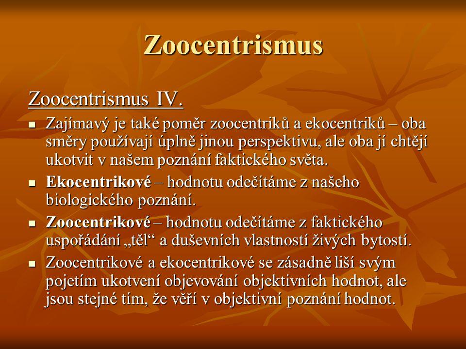 Zoocentrismus Zoocentrismus IV.