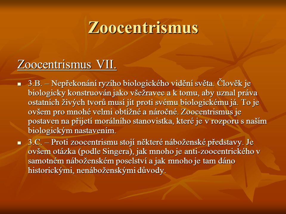Zoocentrismus Zoocentrismus VII.3.B.