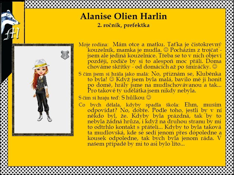 Alanise Olien Harlin 2.ročník, prefektka Moje rodina: Mám otce a matku.