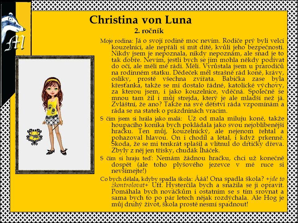 Christina von Luna 2.ročník Moje rodina: Já o svojí rodině moc nevím.