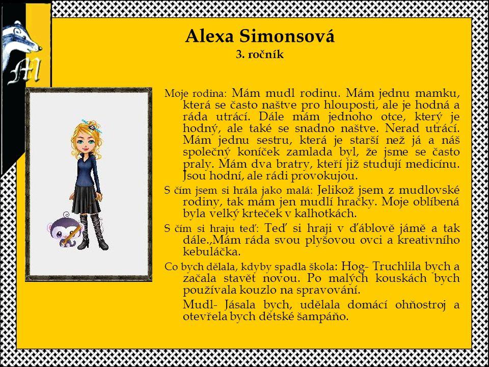 Alexa Simonsová 3.ročník Moje rodina: Mám mudl rodinu.