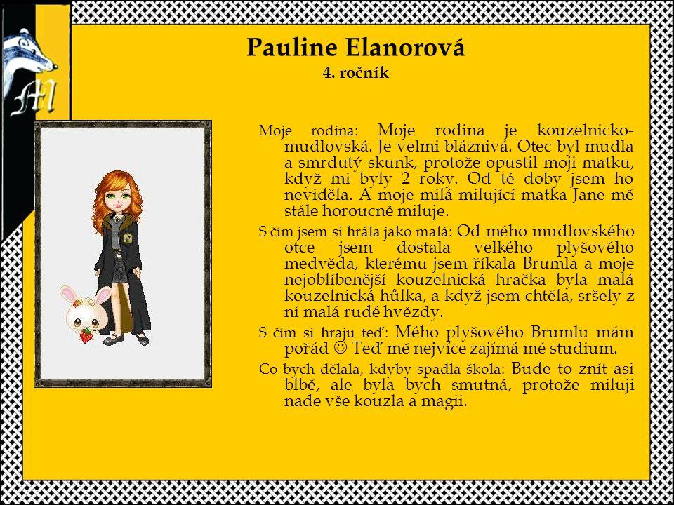 Pauline Elanorová 4.ročník Moje rodina: Moje rodina je kouzelnicko- mudlovská.