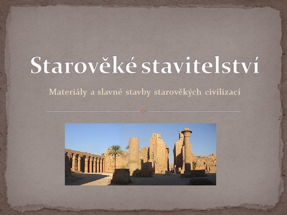 Materiály a slavné stavby starověkých civilizací