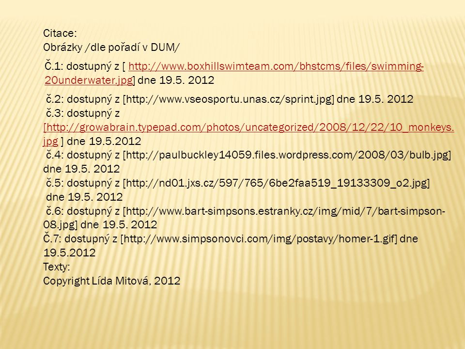 Č.1: dostupný z [ http://www.boxhillswimteam.com/bhstcms/files/swimming- 20underwater.jpg] dne 19.5.