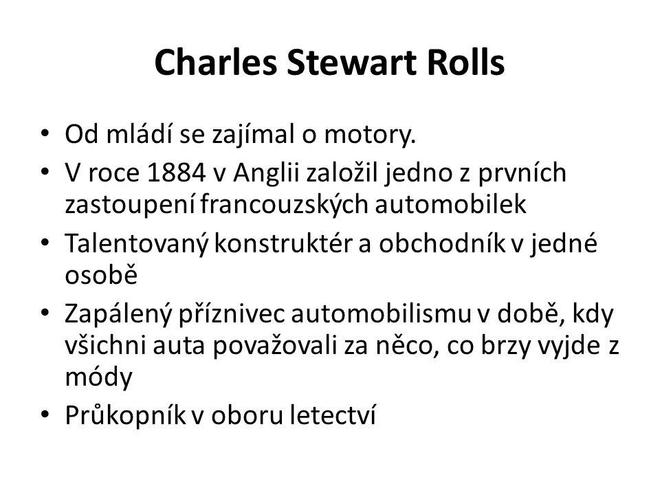 Charles Stewart Rolls Od mládí se zajímal o motory.