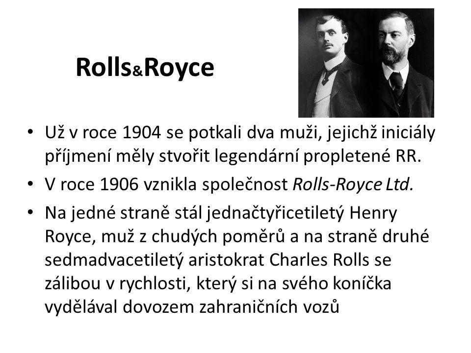 Rolls & Royce Už v roce 1904 se potkali dva muži, jejichž iniciály příjmení měly stvořit legendární propletené RR.