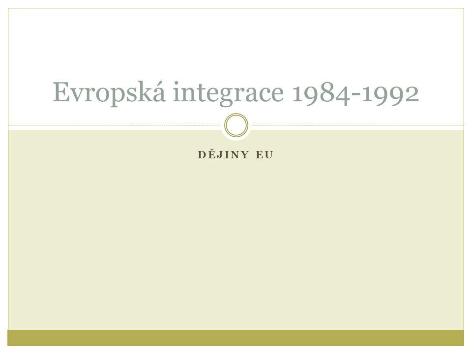 DĚJINY EU Evropská integrace 1984-1992