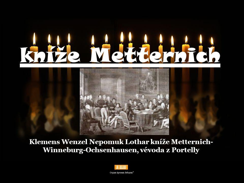 Kníže Metternich 15.května 1773 Koblenz – 11.