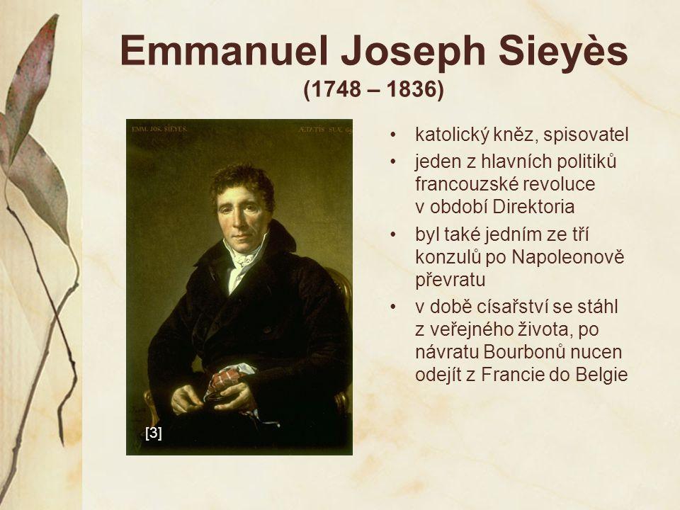 Emmanuel Joseph Sieyès (1748 – 1836) katolický kněz, spisovatel jeden z hlavních politiků francouzské revoluce v období Direktoria byl také jedním ze