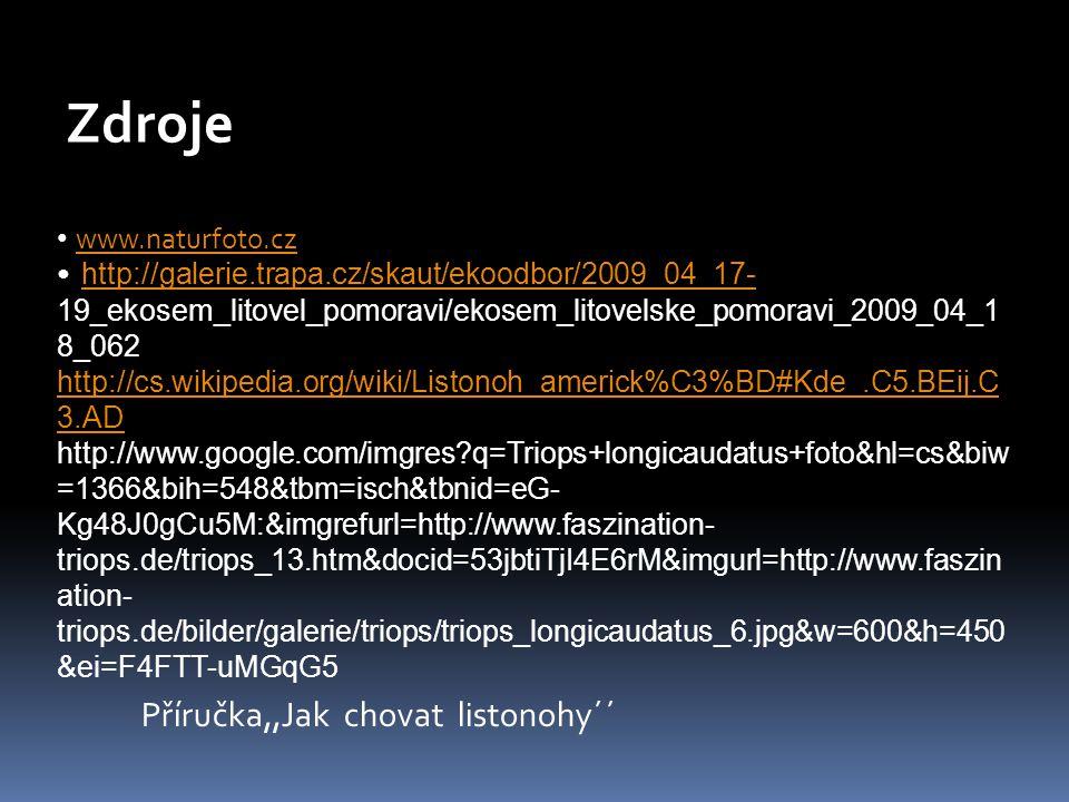 Zdroje www.naturfoto.cz http://galerie.trapa.cz/skaut/ekoodbor/2009_04_17- 19_ekosem_litovel_pomoravi/ekosem_litovelske_pomoravi_2009_04_1 8_062 http: