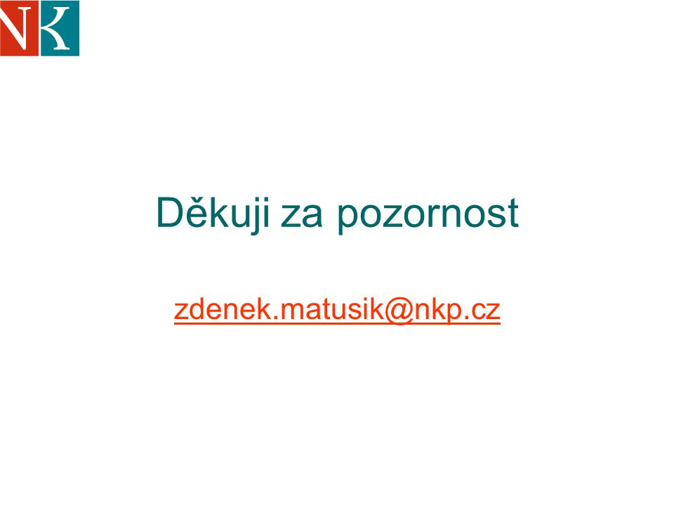 Děkuji za pozornost zdenek.matusik@nkp.cz